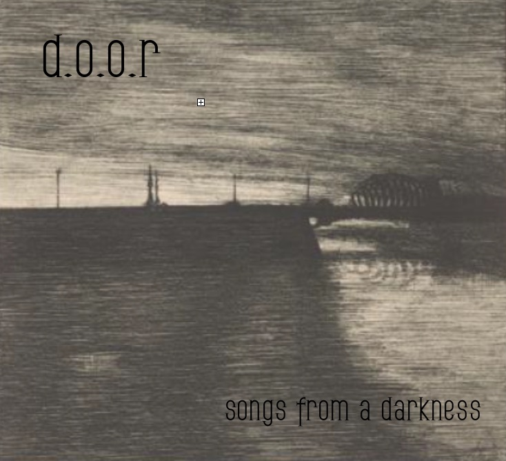 d.o.o.r Songs from a Darkness